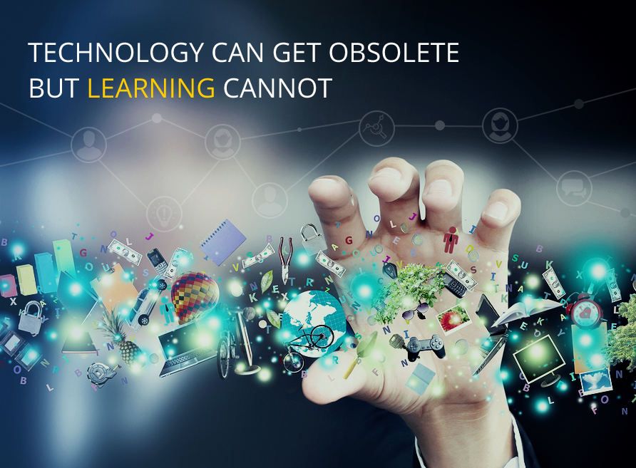 Technology can get obsolete but learning cannot