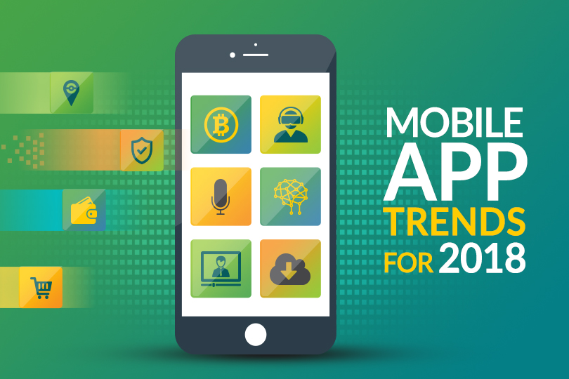 Mobile App Trends for 2018